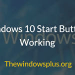 Fix Windows 10 Start Button Not Working