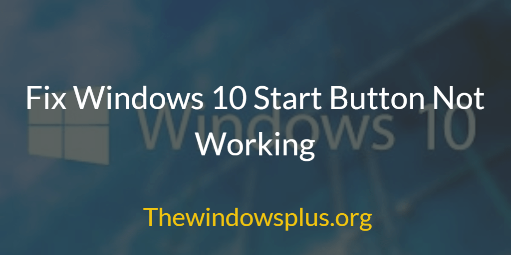 Fix windows 10 start button not working the windows plus for Window key not working
