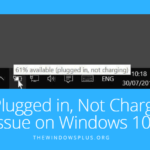 How to Fix Plugged in, Not Charging issue on Windows 10
