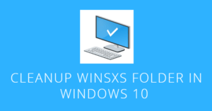 Cleanup WinSxS Folder in Windows