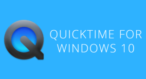 QuickTime for Windows 10 –  How to Install