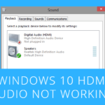 Windows 10 HDMI Audio Not Working – How to Fix