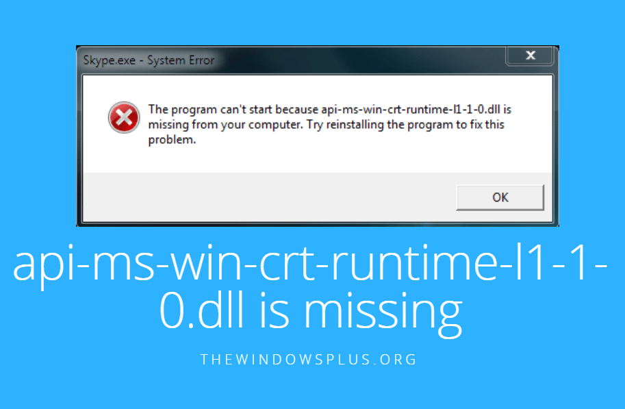 The program can\u0027t start because api-ms-win-crt-runtime-l1-1-0.dll is