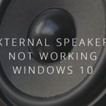 Fix External Speakers Not Working in Windows 10