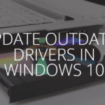 Update Outdated Drivers in Windows 10