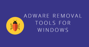 Best Adware Removal Tools for Windows – How to Use