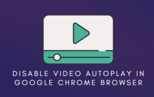 Disable Video Autoplay in Google Chrome Browser