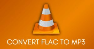 Convert FLAC To MP3 Using VLC