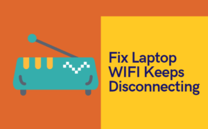 Fix Laptop WIFI Keeps Disconnecting
