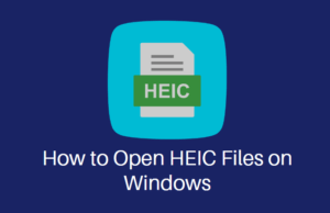 How to Open HEIC Files on Windows
