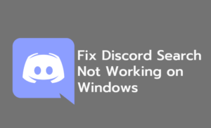 Fix Discord Search Not Working on Windows