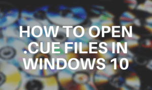 How to open .cue files in Windows 10